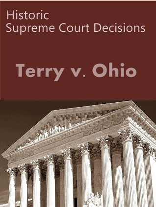 Terry v. Ohio 392 U.S. 1 (1968) (50 Most Cited Cases)