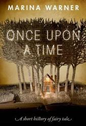 Once Upon a Time: A Short History of Fairy Tale Book Pdf