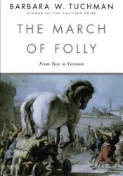 The March of Folly: From Troy to Vietnam Pdf Book