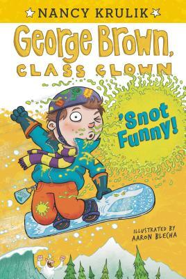 'Snot Funny (George Brown, Class Clown, #14)