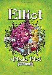 Elliot and the Pixie Plot (Underworld Chronicles #2) Pdf Book