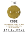 The Talent Code: Unlocking the Secret of Skill in Sports, Art, Music, Math, and Just About Everything Else