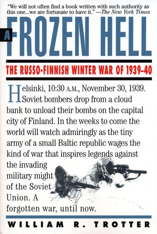 A Frozen Hell: The Russo-Finnish Winter War of 1939-1940
