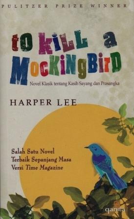 To Kill A Mockingbird: Novel Klasik Tentang Kasih Sayang dan Prasangka