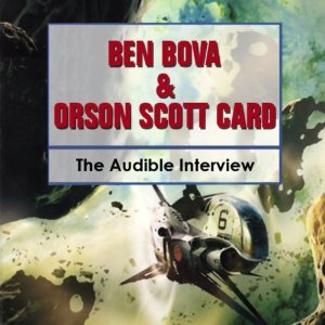 Ben Bova and Orson Scott Card: The Audible Interview
