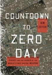 Countdown to Zero Day: Stuxnet and the Launch of the World's First Digital Weapon Pdf Book