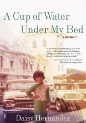 A Cup of Water Under My Bed: A Memoir Pdf Book