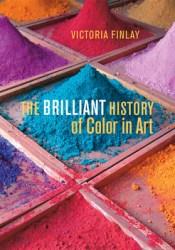 The Brilliant History of Color in Art Pdf Book