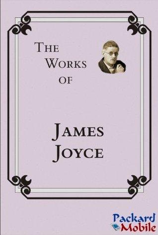 The Works: James Joyce