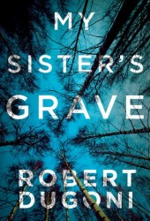 My Sister's Grave (Tracy Crosswhite, #1) Book Pdf