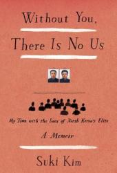 Without You, There Is No Us: My Time with the Sons of North Korea's Elite Book Pdf