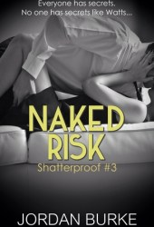 Naked Risk (Shatterproof #3)