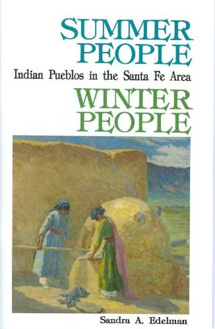 Summer People, Winter People: A Guide to Pueblos in the Santa Fe Area