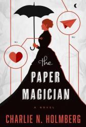 The Paper Magician (The Paper Magician, #1)