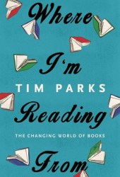 Where I'm Reading From: The Changing World of Books Book