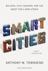 Smart Cities: Big Data, Civic Hackers, and the Quest for a New Utopia Book Pdf