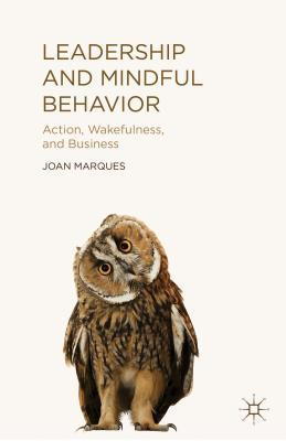 Leadership and Mindful Behavior: Action, Wakefulness, and Business