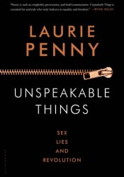 Unspeakable Things: Sex, Lies and Revolution Pdf Book