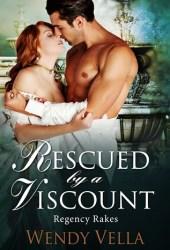 Rescued By A Viscount (Regency Rakes, #2) Book Pdf