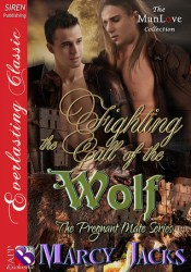 Fighting the Call of the Wolf (The Pregnant Mate #12) Pdf Book