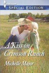 A Kiss on Crimson Ranch (Crimson, Colorado #1)