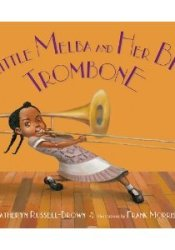 Little Melba and Her Big Trombone Pdf Book