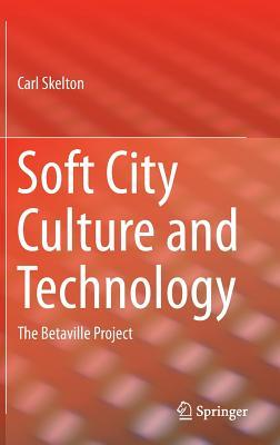 Soft City Culture and Technology: The Betaville Project