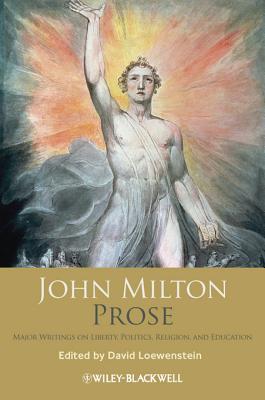 John Milton Prose: Major Writings on Liberty, Politics, Religion, and Education