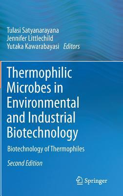 Thermophilic Microbes in Environmental and Industrial Biotechnology: Biotechnology of Thermophiles