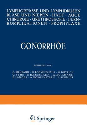 Gonorrhoe: Lymphgefasse Und Lymphdrusen Blase Und Nieren . Haut . Auge Chirurgie . Ureteroskopie . Fernkomplikationen . Prophylaxe