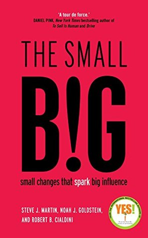 The Small Big: Small Changes That Spark Big Influence