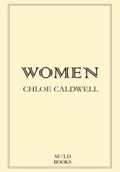 Women Book by Chloe Caldwell