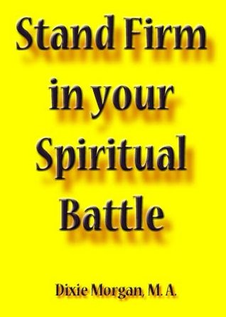 Stand Firm in Your Spiritual Battle