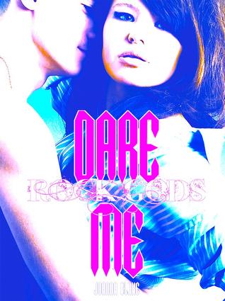 Dare Me (Rock Gods, #2)