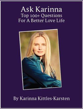 Ask Karinna: Top 100+ Questions for a Better Love Life