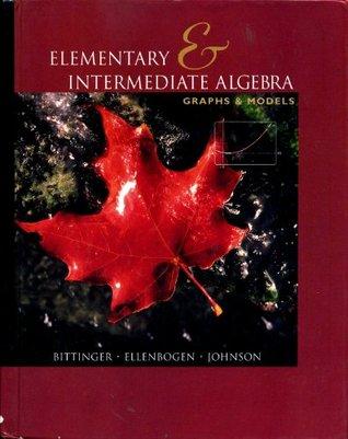 Elementary and Intermediate Algebra: Graphs and Models