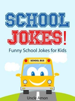 School Jokes!: Funny School Jokes for Kids