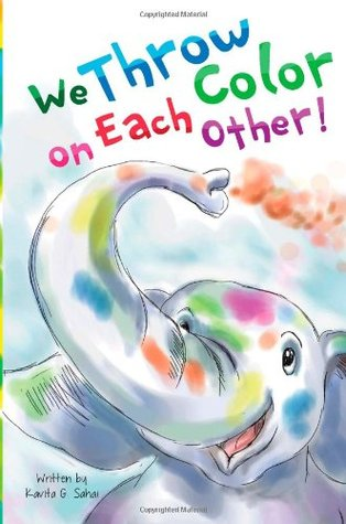 We Throw Color on Each Other!: Volume 1