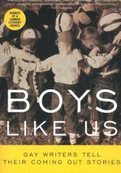 Boys Like Us: Gay Writers Tell Their Coming Out Stories Pdf Book