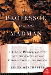 The Professor and the Madman: A Tale of Murder, Insanity and the Making of the Oxford English Dictionary Pdf Book