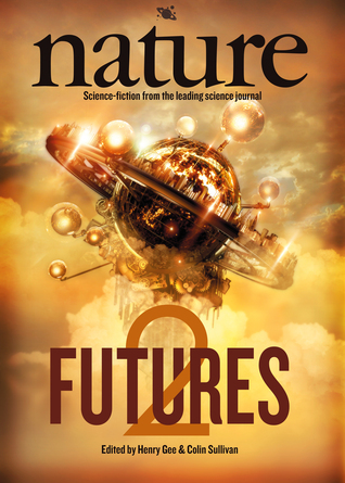 Nature Futures 2: Science Fiction from the Leading Science Journal