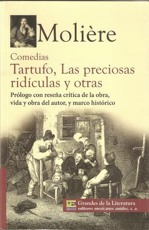 Tartufo / Las Preciosas Ridículas / y Otras Comedias