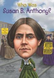 Who Was Susan B. Anthony? Pdf Book