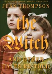 The Witch And Other Tales Re-Told Pdf Book