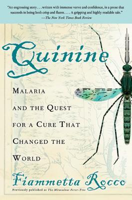Quinine: Malaria and the Quest for a Cure That Changed the World