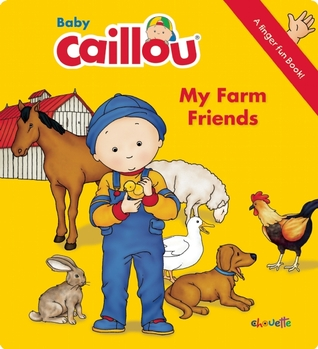 Baby Caillou: My Farm Friends: A Finger Fun Book