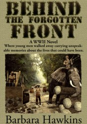 Behind the Forgotten Front, A WWII Novel Pdf Book