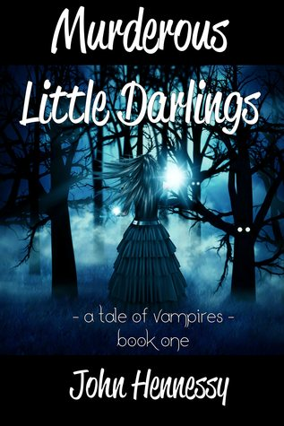 Murderous Little Darlings (A Tale of Vampires, #1)