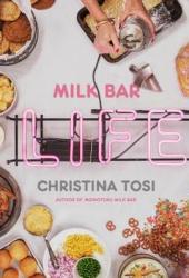 Milk Bar Life: Recipes & Stories Book