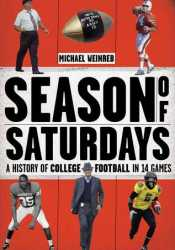 Season of Saturdays: A History of College Football in 14 Games Pdf Book